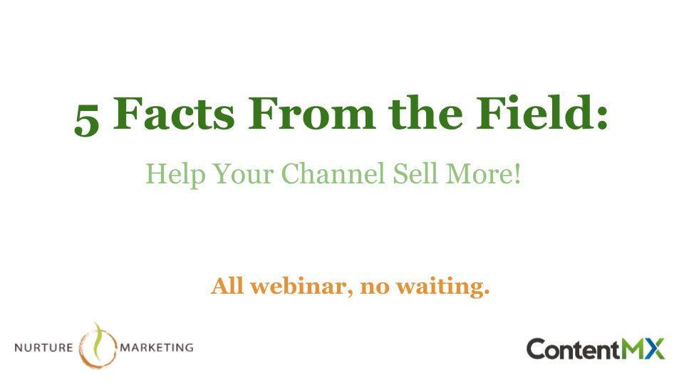 5 Facts from the Field- Help Your Channel Sell More!  (1)
